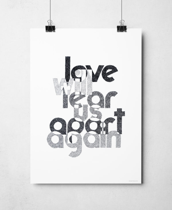 Joy Division Love Will Tear Us Apart print by Sketchbook Design. Hand Drawn music inspired typography print.