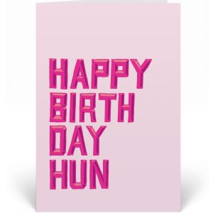 Say Happy Birthday Hun to your favourite with this beautiful card. Hand-drawn 3D typography design
