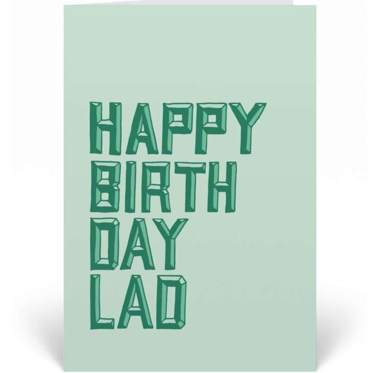 Say Happy Birthday Lad to the number one Lad in your life with this unique card. This is an ideal alternative birthday card for him.