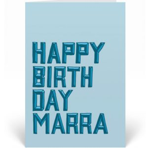 Say Happy Birthday Marra with this unique card. This is a great alternative Northern birthday card featuring a hand-drawn typography design
