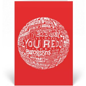 This Nottingham Forest birthday card features a hand-drawn typography design inspired by the illustrious history of Forest.