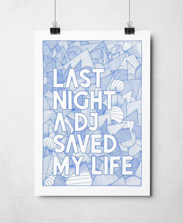 Last Night A DJ Saved My Life Print by Sketchbook Design