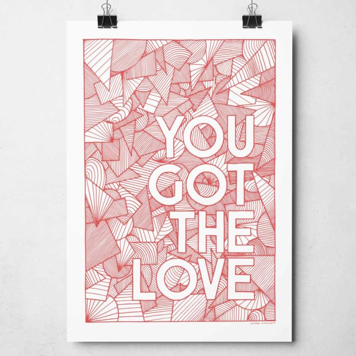 You Got The Love Print by Sketchbook Design