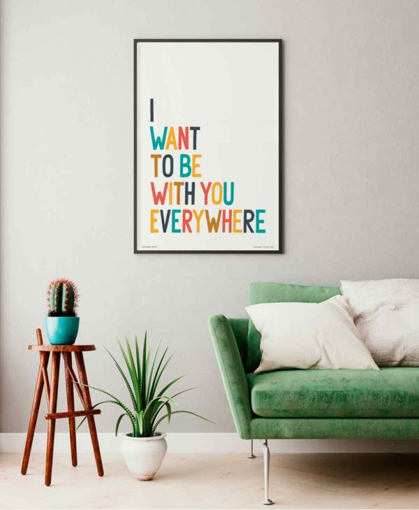 I Want To Be With You Everywhere Print | Music Prints and Song Lyric Prints From Sketchbook Design
