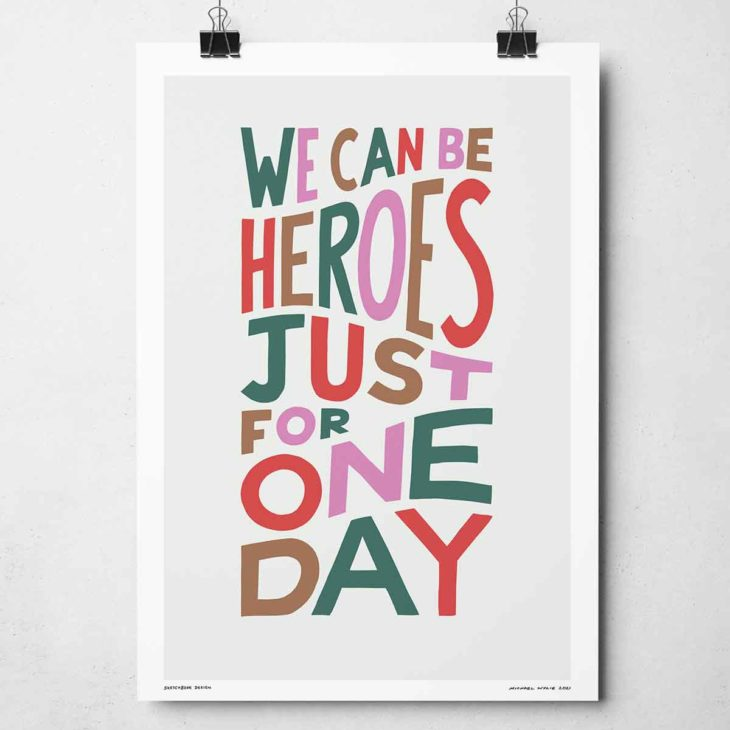 We Can Be Heroes Just For One Day Print | Music Prints and Song Lyric Prints From Sketchbook Design