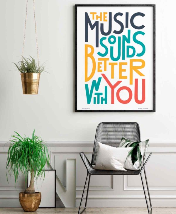 The Music Sounds Better With You Print | Music Prints and Song Lyric Prints From Sketchbook Design