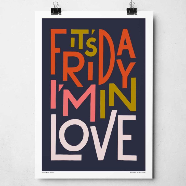 Its Friday I'm In Love Print | Music Prints and Song Lyric Prints From Sketchbook Design